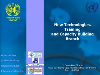 New Technologies, Training  and Capacity Building Branch