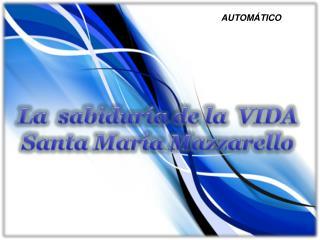 La  sabiduría de la  VIDA Santa María  Mazzarello