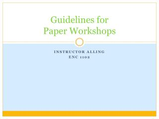 Guidelines for  Paper Workshops