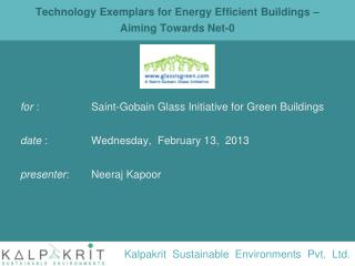 Technology Exemplars for Energy Efficient Buildings –  Aiming Towards Net-0