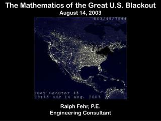 The Mathematics of the Great U.S. Blackout August 14, 2003