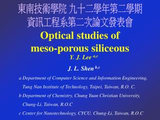 Optical studies of  meso-porous siliceous