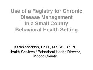 Use of a Registry for Chronic Disease Management in a Small County  Behavioral Health Setting