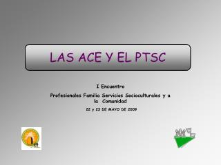 LAS ACE Y EL PTSC