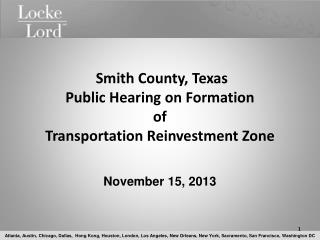 Smith County, Texas Public Hearing on Formation  of  Transportation Reinvestment Zone