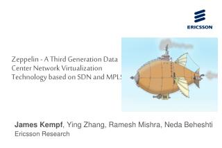 Zeppelin - A Third Generation Data Center Network Virtualization Technology based on SDN and MPLS