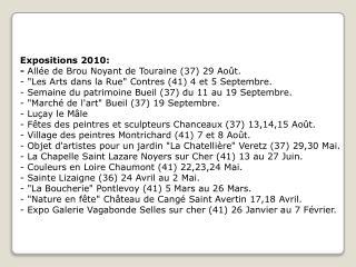 Expositions 2010: -  Allée de Brou Noyant de Touraine (37) 29 Août.