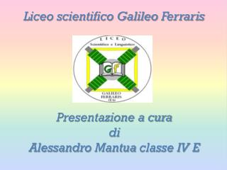 Liceo scientifico Galileo  Ferraris