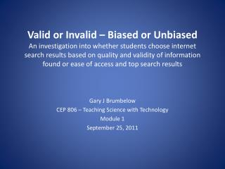 Gary J Brumbelow CEP 806 – Teaching Science with Technology Module 1 September 25, 2011