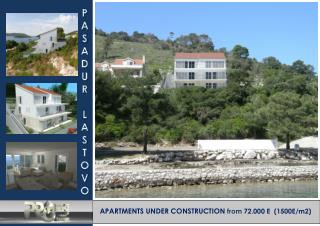 APARTMENTS UNDER CONSTRUCTION  from 72.000 E  (1500E/m2)
