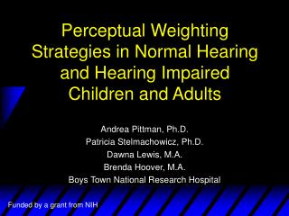 Perceptual Weighting Strategies in Normal Hearing and Hearing Impaired Children and Adults