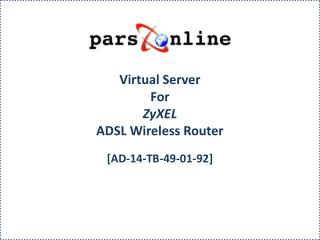 Virtual Server For ZyXEL ADSL Wireless Router