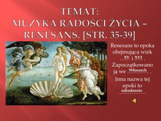 Temat:  Muzyka radości życia – renesans. [str. 35-39]