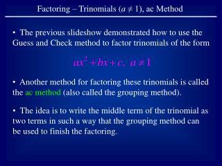 Factoring – Trinomials ( a  ≠ 1), ac Method
