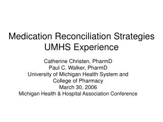 Medication Reconciliation Strategies UMHS Experience
