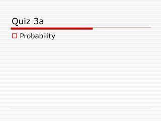 Quiz 3a