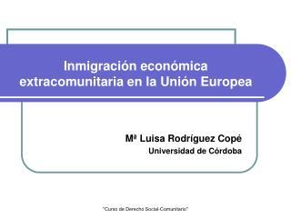Inmigración económica extracomunitaria en la Unión Europea