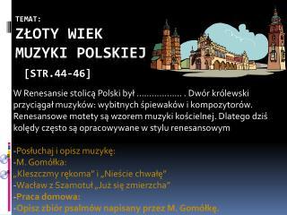 Temat:  Złoty wiek muzyki polskiej  [str.44-46]
