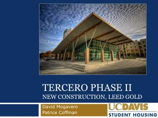 Tercero phase II new Construction, LEED GOLD