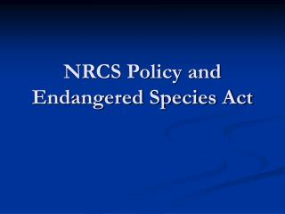NRCS Policy and Endangered Species Act