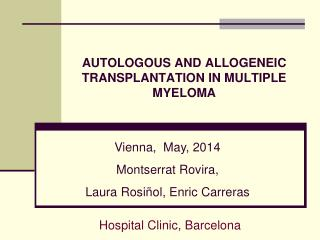AUTOLOGOUS AND ALLOGENEIC TRANSPLANTATION IN MULTIPLE MYELOMA