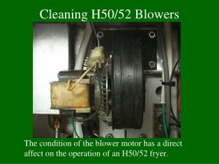 Cleaning H50/52 Blowers