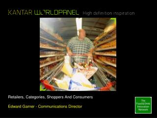 Retailers, Categories, Shoppers And Consumers  Edward Garner - Communications Director