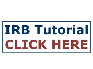 IRB Tutorial  CLICK HERE