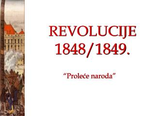 REVOLUCIJE 1848 /1849.