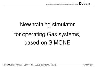 New training simulator  for operating Gas systems, based on SIMONE