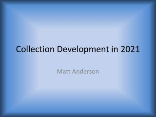 Collection Development in 2021