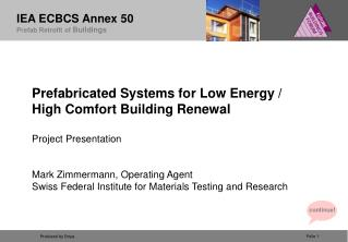 Prefabricated Systems for Low Energy /  High Comfort Building Renewal  Project Presentation