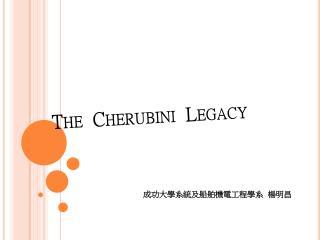 The  Cherubini  Legacy