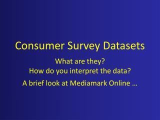 Consumer Survey Datasets