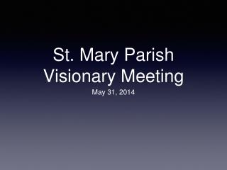St. Mary Parish Visionary Meeting