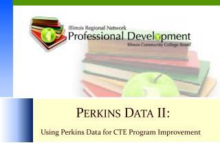 Perkins Data II: