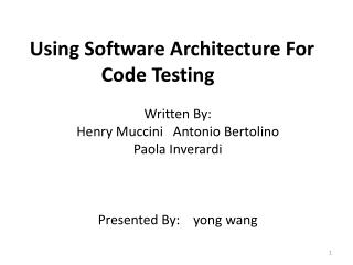 Using Software Architecture For Code Testing