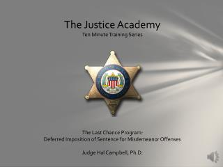 The Justice Academy Ten Minute Training Series