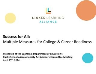 Success for All: Multiple Measures for College & Career Readiness