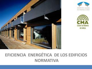 EFICIENCIA  ENERGÉTICA  DE LOS EDIFICIOS  NORMATIVA
