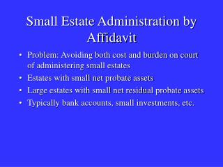 Small Estate Administration by Affidavit