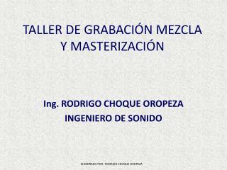 TALLER DE GRABACIÓN MEZCLA Y MASTERIZACIÓN