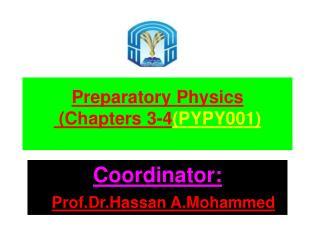 Preparatory  Physics  (Chapters 3-4 (PYPY001 )