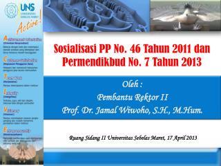 Sosialisasi  PP No. 46  Tahun  2011  dan Permendikbud  No. 7  Tahun  2013