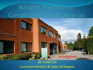 Bariatric Procedures, Complications and Follow up