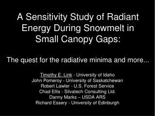 Timothy E. Link  - University of Idaho John Pomeroy - University of Saskatchewan