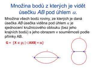 Množina bodů z kterých je vidět úsečku  AB  pod úhlem   .