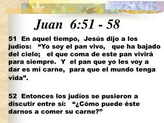 Juan 6:51  -  58