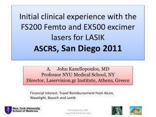 Initial clinical experience with the FS200 Femto and EX500 excimer lasers for LASIK ASCRS, San Diego 2011