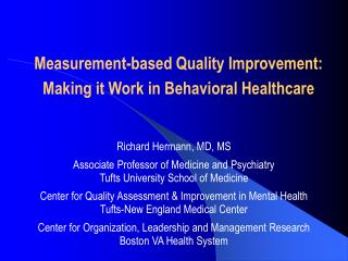 Measurement-based Quality Improvement:  Making it Work in Behavioral Healthcare